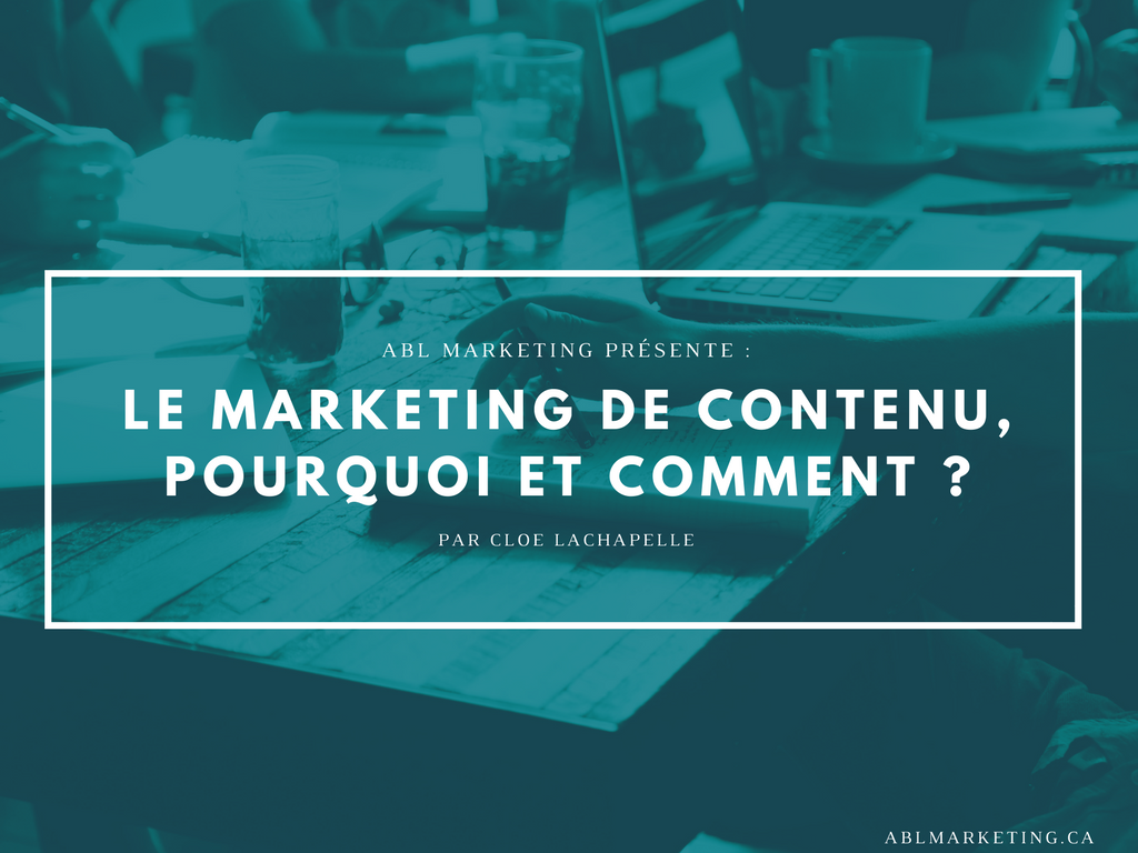 Le marketing de contenu, pourquoi et comment ?